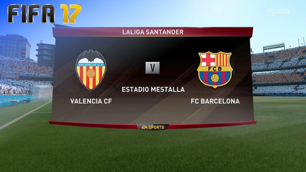 Fifa 17 Valencia Cf Vs Fc Barcelona Estadio Mestalla Youtube