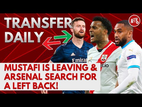 Mustafi Is Leaving & Arsenal Search For A Left Back! | AFTV Transfer Daily