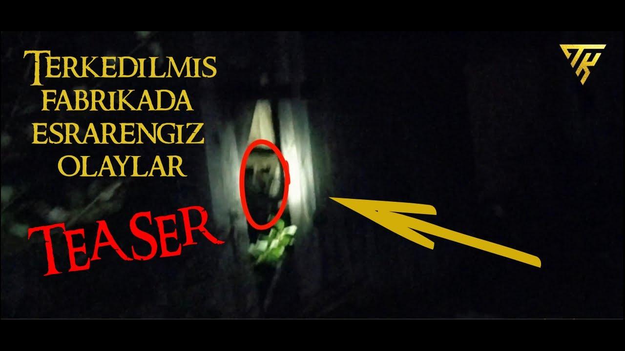 Terkedilmiş Fabrikada Esrarengiz ve Paranormal Olaylar | TEASER |
