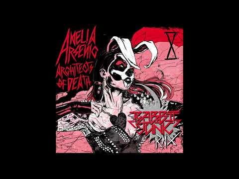 Amelia Arsenic - Architects of Death Remix (feat. Rabbit Junk)