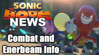 Sonic Boom News - Combat and Enerbeam Information!