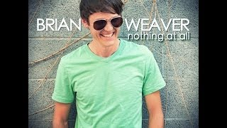 """Brian Weaver """"Nothing At All"""" Lyric Video"""