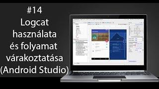 14# Android Programozás: Logcat használata és folyamat várakoztatása (Android Studio)