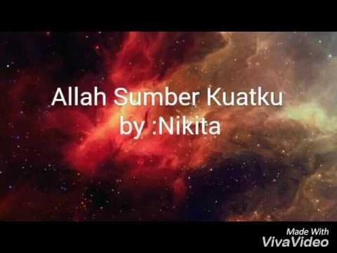 Allah sumber kuat ku - Nikita Nataisha - Lyrics