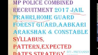 MP COMBINED POLICE RECRUITMENT 2017 CONSTABLE S.I. FOREST GUARD AABKARI HOME GUARD SYLLABUS STRATEGY