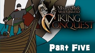 Mount & Blade Warband Viking Conquest Gameplay Part Five