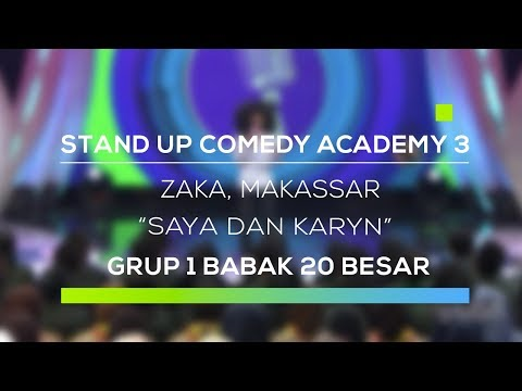 Stand Up Comedy Academy 3 : Zaka, Makassar - Saya Dan Karyn