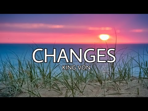 King Von - Changes Remix [RIP XXXTentacion] (Lyrics)