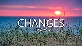 King Von - Changes Remix [RIP XXXTentacion] (Lyrics)