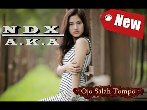 Ndx - Ojo Salah Tompo (New Version)