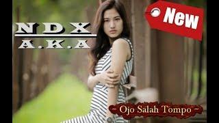 Ndx - Ojo Salah Tompo (New Version)