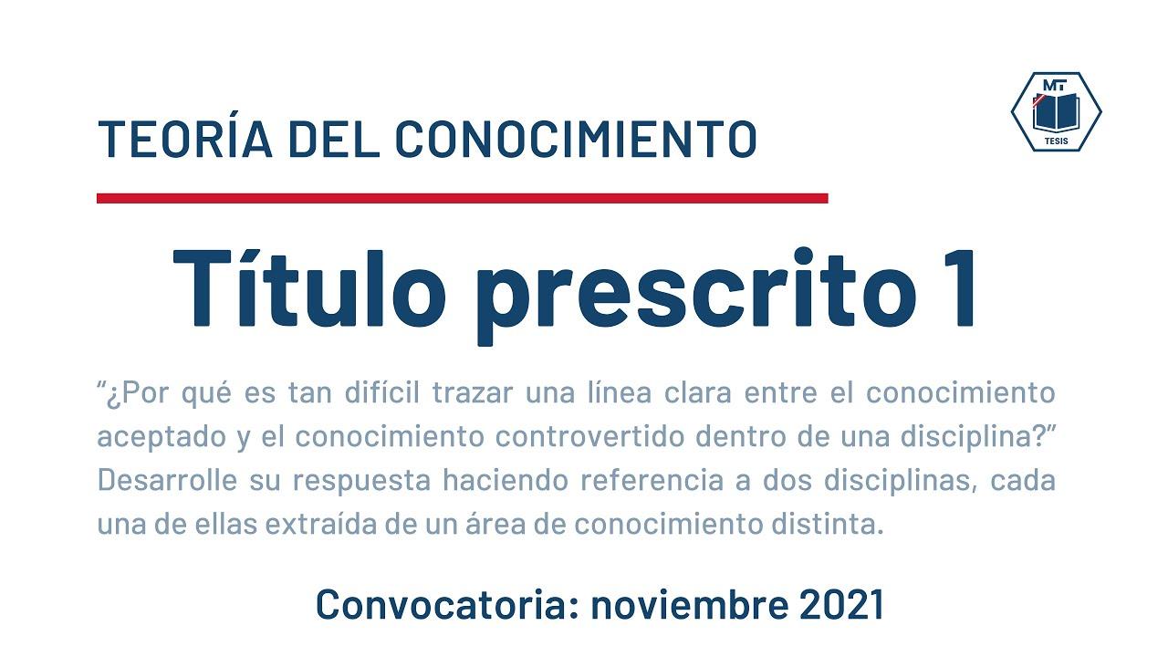 Título prescrito 1 - Convocatoria noviembre 2021 - Teoría del Conocimiento IB