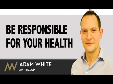 Be Responsible For Your Health