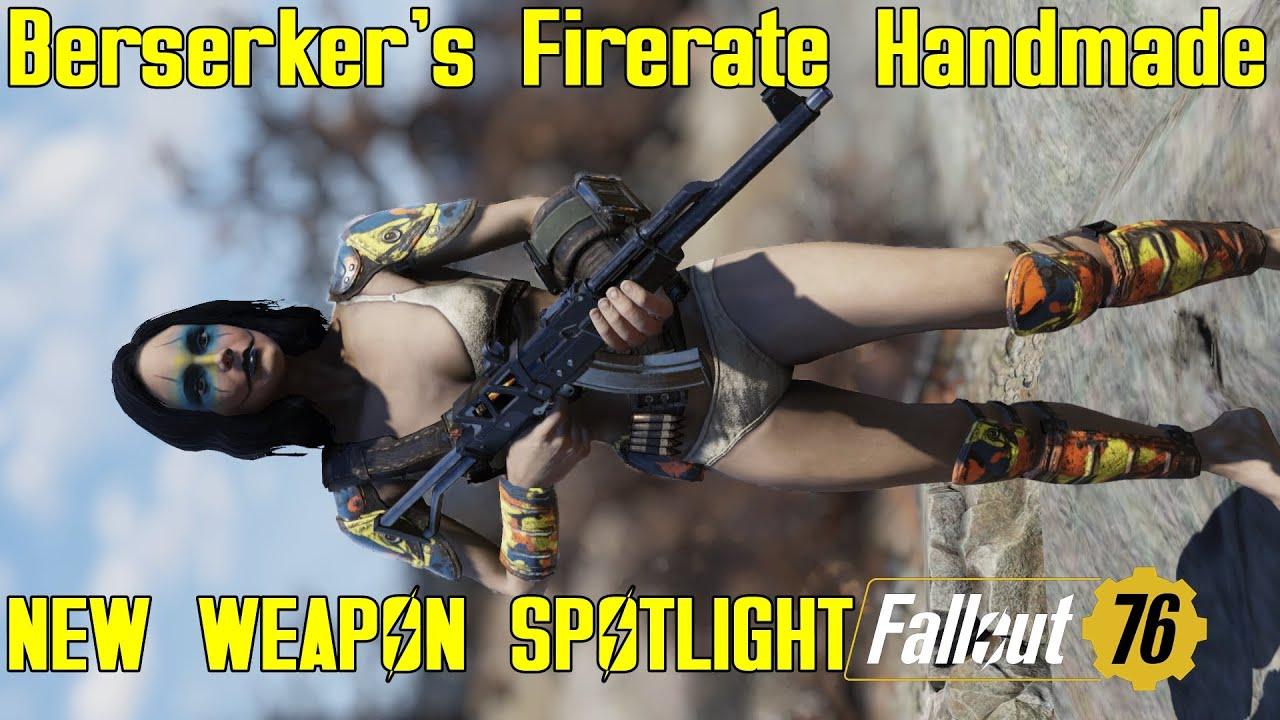 Fallout 76: New Weapon Spotlights: Berserker's Firerate Handmade