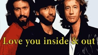 Love you inside and out - Bee Gees + Lyrics