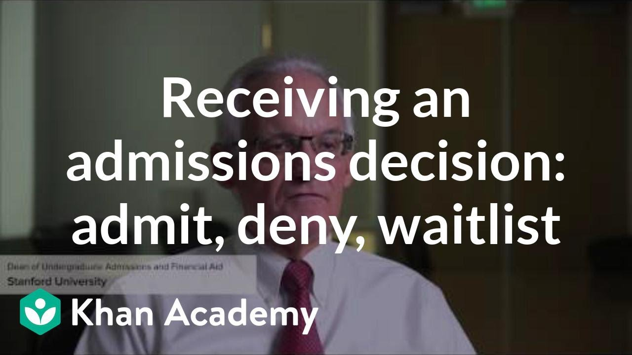 Receiving an admissions decision: Admit, deny, or waitlist