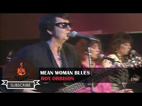 ROY ORBISON - MEAN WOMAN BLUES, Live In Texas 1986