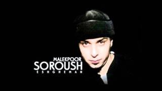 Soroush Malekpour - Eshghe Man { HQ 2011 }