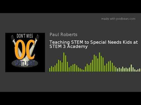 Teaching STEM to Special Needs Kids at STEM 3 Academy