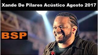 Baixar Xande De Pilares - Roda De Samba Acústica - Agosto 2017 BSP