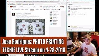 Jose Rodriguez PHOTO PRINTING TECHIE LIVE Stream on 4-28-2018 at 6:00pm East Coast USA