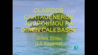 CLÁSICOS CARTAGENEROS - JOUROUMOU PA DONIN CALEBASSE-  SHLEU SHLEU - (LA AUYAMA NO ES CALABAZA)