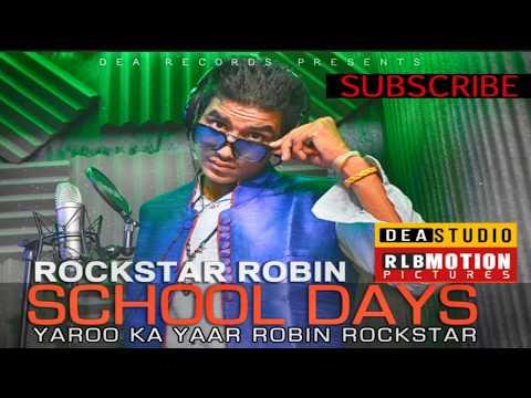 Robin Rockstar [School Days] Official Video 2018 -  DeA Music Studios RLB MOTION PICTURES