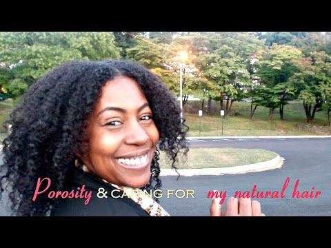 Porosity and Caring for My Natural Hair | AuCurls Naturelle Tag Response!