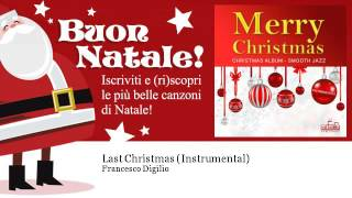 Francesco Digilio - Last Christmas - Instrumental