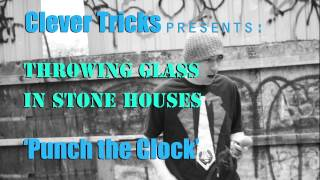 Clever Tricks: Punch the Clock (Throwing Glass in Stone Houses 3/13)