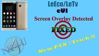 LeEco/LeTv Screen Overlay detected ! FIXED ! New