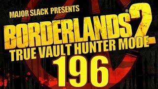 Borderlands 2 TVHM Walkthrough - Part 196 - Kill Yourself, Business