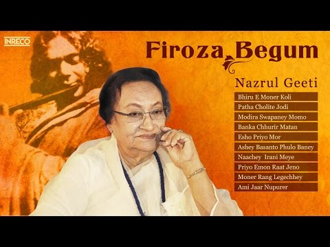 Best of Firoza Begum | Nazrul Geeti | Firoza Begum Bengali Songs