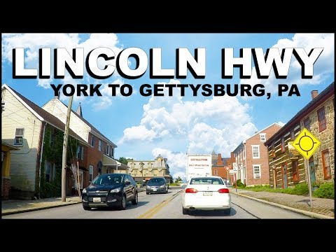 YORK To GETTYSBURG Pennsylvania Lincoln Highway (US Route 30) Driving Tour