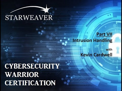 CyberWarrior Certification   Part 7  Intrusion Handling May 23, 2017