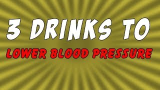 What 3 Drinks Can Lower  Blood Pressure Naturally