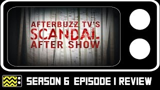 Scandal Season 6 Episode 1 Review & After Show   AfterBuzz TV