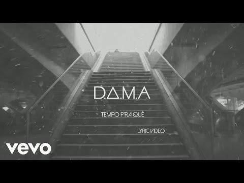 D.A.M.A - Tempo para Quê ft. Player