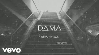 D.A.M.A - Tempo para Quê ft. Player