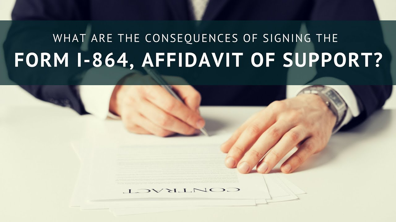 What Are The Consequences Of Signing The Form I 864 Youtube