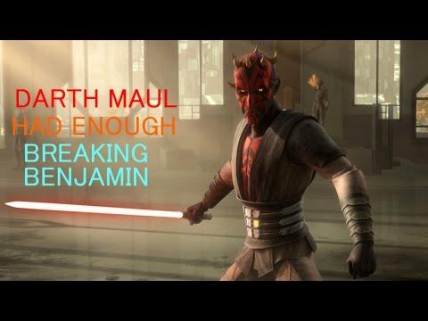 Star Wars-Darth Maul Tribute-HAD ENOUGH-BREAKING BENJAMIN