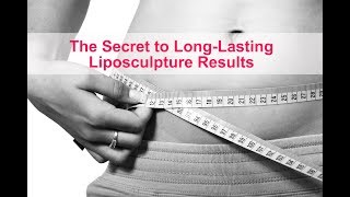 The Secret to Long-Lasting Liposculpture Results