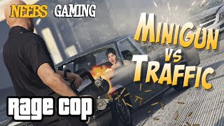RAGE COP: Minigun vs. Traffic (Grand Theft Auto 5 Gameplay Video)(Appsro goes solo again in Grand Theft Auto 5 as an officer of the LSPD. Look out citizens! Get Sweet Gear from Neebs Gaming and Hank and Jed!!!, 2015-10-07T22:40:51.000Z)
