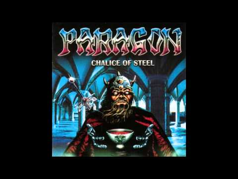 Paragon - Chalice Of Steel (Full Album)