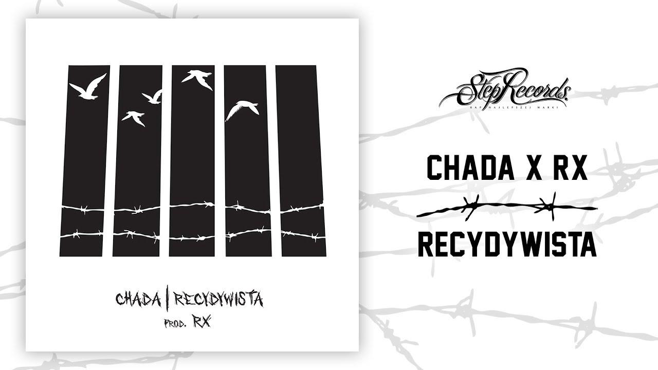 Chada x RX –  Recydywista
