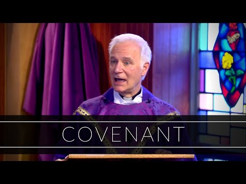 Covenant | Homily: Father Joseph Costantino