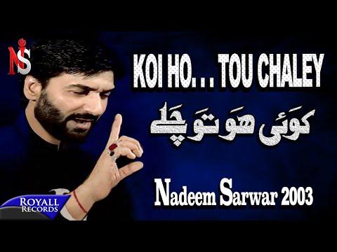 Nadeem Sarwar | Koi Ho Tou Chaley | 2003