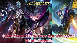 All skin legend-suara dan arti kata kata hero skin legend-mobile legends