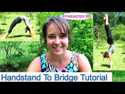 How To Do A Handstand Into A Bridge With Lydia The Gymnast