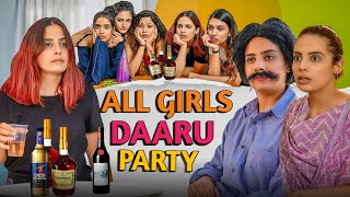 ALL GIRLS DAARU PARTY || Swara